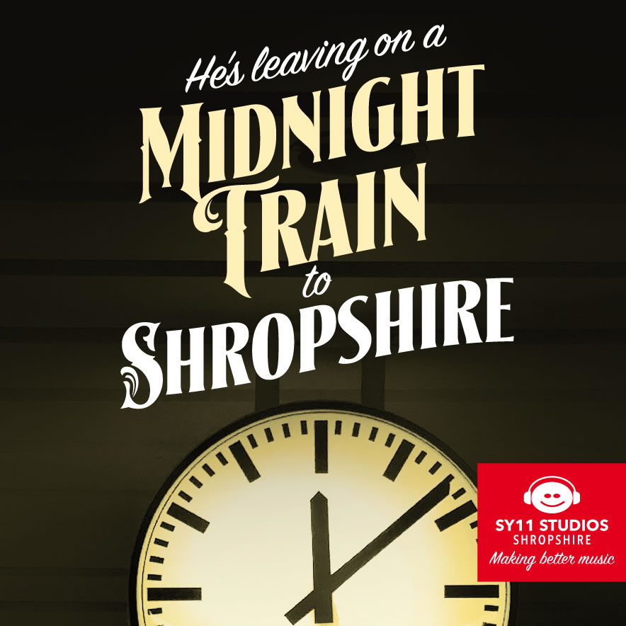 He's leaving on a Midnight Train to Shropshire