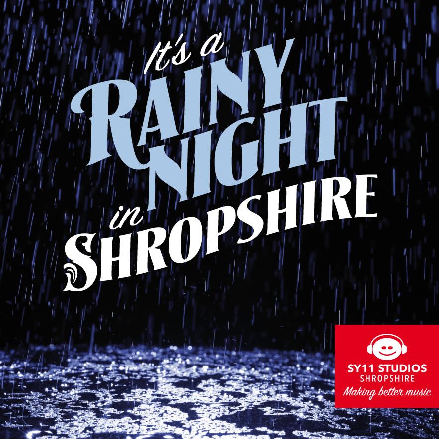 It's a rainy night in Shropshire